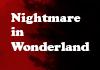 A Nightmare in wonderland