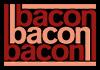 Bacon Bacon Bacon